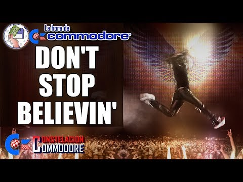 La Hora de Commodore #0013 - Don't Stop Believin'