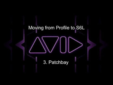 Moving from Profile to S6L:  3. Patchbay
