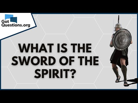 What is the sword of the Spirit (Ephesians 6:17)?  GotQuestions.org