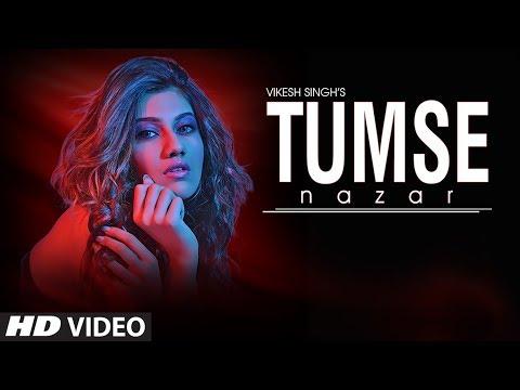 TUMSE NAZAR LYRICS - Vikesh Singh