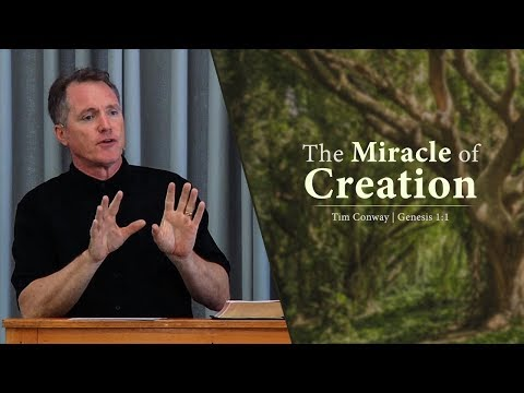 The Miracle of Creation (Genesis 1:1) - Tim Conway