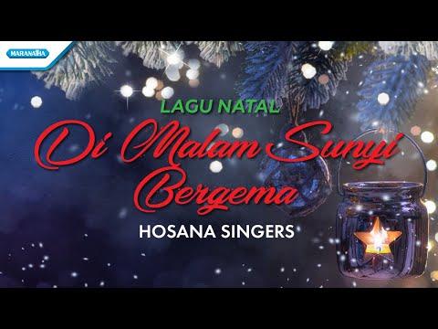Hosana Singers - Di Malam Sunyi Bergema