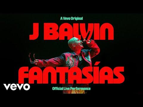 J Balvin - Fantasías (Official Live Performance | Vevo)