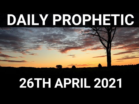 Daily Prophetic 26 April 2021 3 of 7