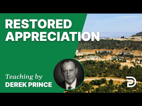 Restored Appreciation 18/5  - A Word from the Word - Derek Prince