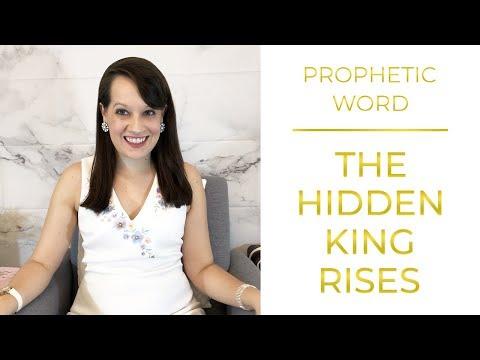 Prophetic Word: The Hidden King Rises