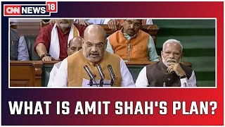 What Will Amit Shah Table In The House Today That Has Led To Such Unprecedented Measures In Kashmir
