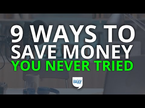 9 Ways to Save Money You Have Probably Never Tried | Daily Podcast