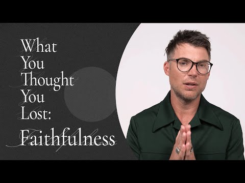 What You Thought You Lost: Faithfulness