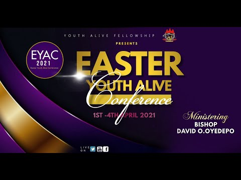 DOMI STREAM: EYAC 2021  EASTER YOUTH ALIVE CONFERENCE  1, APRIL 2021  FAITH TABERNACLE OTA