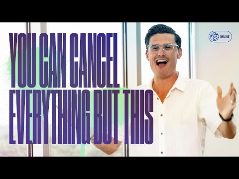 You Can Cancel Everything But This  Pastor Chad Veach