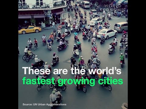 The world's fastests growing cities