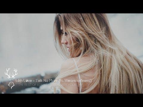 With Løve - Talk No More (ft. Veronica Bravo) - UCUavX64J9s6JSTOZHr7nPXA