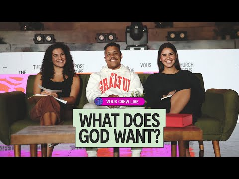 What Does God Want?  VOUS CREW Live
