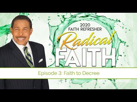 Faith To Decree - Radical Faith
