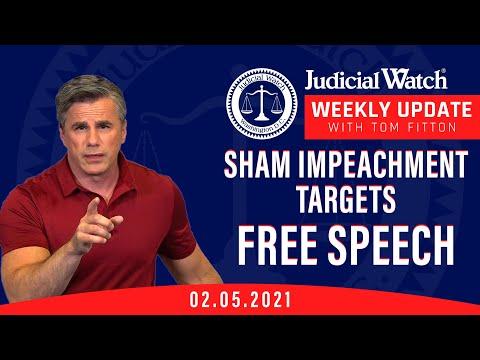Sham Impeachment Targets Free Speech...What's Biden Hiding--Judicial Watch in Court!