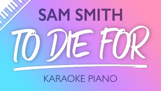 To Die For (Karaoke Piano)