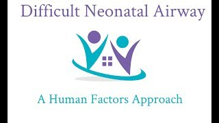 Difficult Neonatal Airway-Cant Intubate Can Ventilate Visualisation  Problems