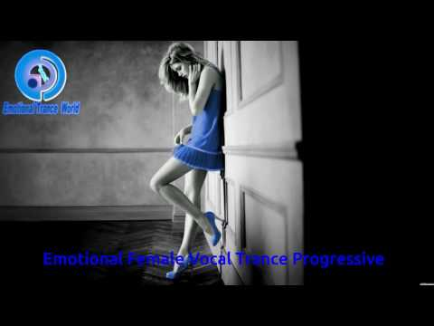 Emotional Female Vocal Trance Progressive (ETW) - UCnjspA7vK7OP4pO5XyX3mEw
