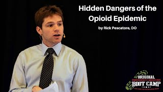 Hidden Dangers of the Opioid Epidemic | The EM Boot Camp Course