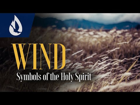 Symbols of the Holy Spirit: Wind