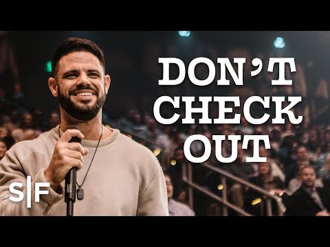 Don't Check Out  Steven Furtick
