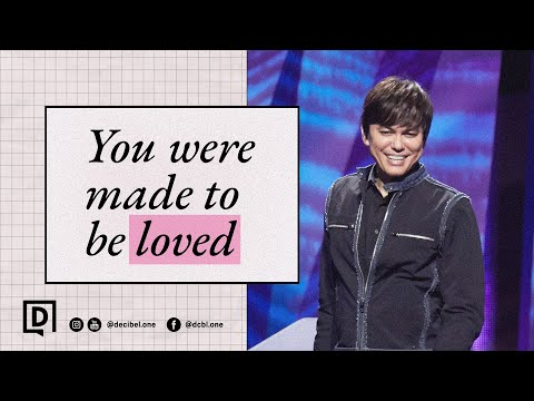 You Were Made To Be Loved  Joseph Prince
