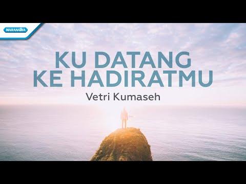 Ku Datang Ke HadiratMu - Vetri Kumaseh (with lyric)