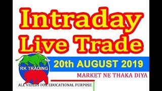 INTRADAY LIVE TRADE FOR 20TH AUG 2019