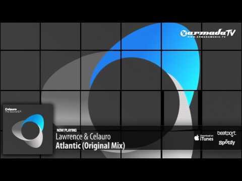 Lawrence & Celauro - Atlantic (Original Mix) - UCGZXYc32ri4D0gSLPf2pZXQ