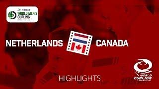 HIGHLIGHTS: Netherlands v Canada - Pioneer Hi-Bred World Men's Curling Championship 2019