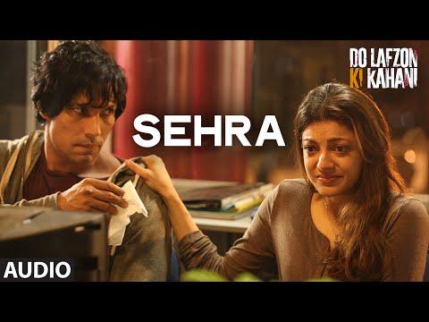 Sehra Lyrics– Do Lafzon Ki Kahani | Ankit Tiwari
