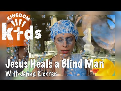 Jesus Heals a Blind Man  Sojourn Kingdom Kid's  Sunday Morning Lesson  Sojourn Church