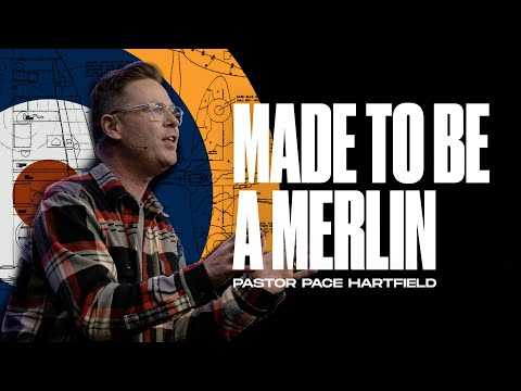 Made To Be A Merlin  Pastor Pace Hartfield