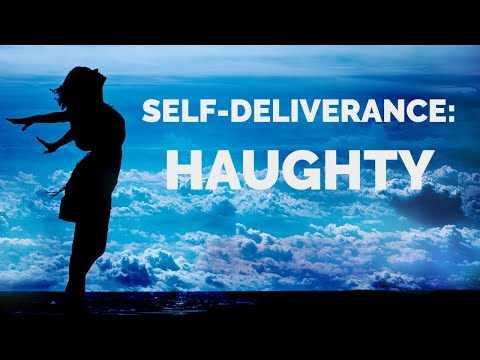 Deliverance from the Spirit of Haughty  Self-Deliverance Prayers