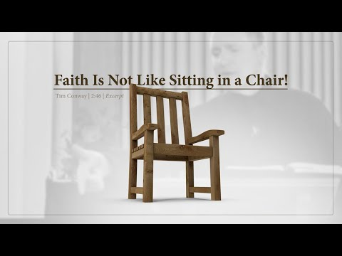 Faith Is Not Like Sitting In a Chair! - Tim Conway