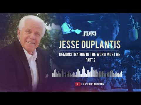Demonstration in the Word Must Be, Part 2  Jesse Duplantis