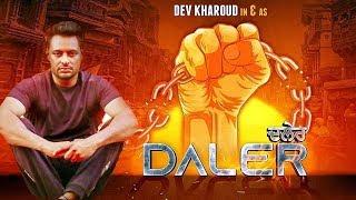 Daler | Dev Kharoud | Jatinder Shah | First Look |  New Punjabi Movie | Dainik Savera