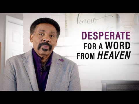 The World is Desperate for a Word From Heaven - Tony Evans