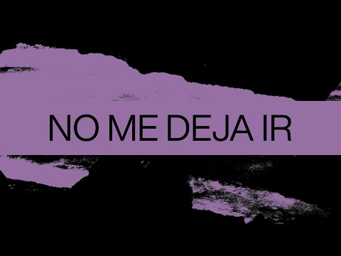 No Me Deja Ir (Love Won't Give Up)  Spanish  Video Oficial Con Letras  Elevation Worship