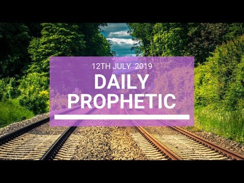 Daily Prophetic 12 July Word 4