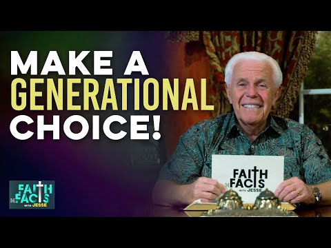 Faith the Facts: Make A Generational Choice!   Jesse Duplantis