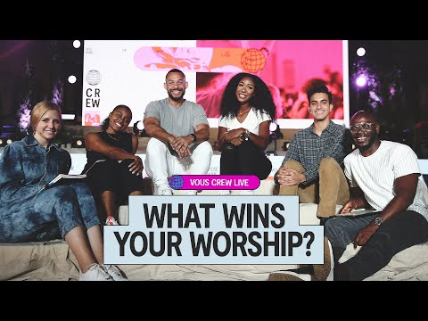 What Wins Your Worship?  VOUS CREW Live