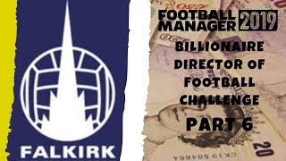 FM19 Falkirk FC Billionaire Director of football Challenge Part 6 Football Manager 2019