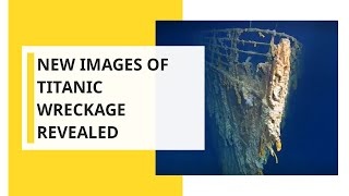 New images of Titanic wreckage revealed