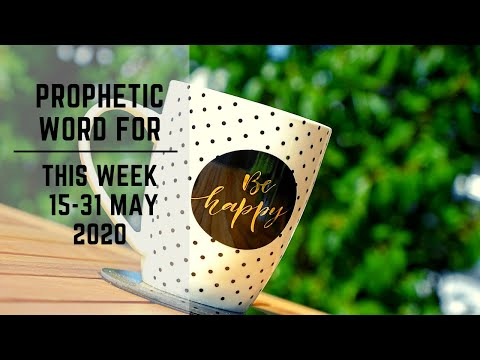 Prophetic Word for this Week   25 May 2020