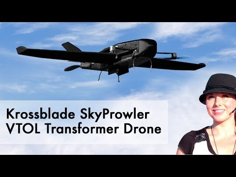 Krossblade SkyProwler 2017 - VTOL Transformer Drone - UCT7mOZBkVN630Ghz1RmHSQw