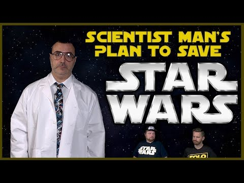 Scientist Man's Plan to Save Star Wars - UCrTNhL_yO3tPTdQ5XgmmWjA