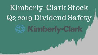 Kimberly-Clark KMB Stock Q2 2019 Dividend Safety Update
