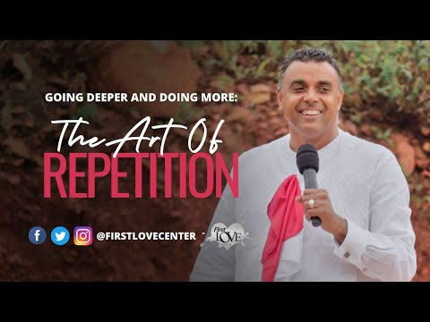 Going Deeper And Doing More - Part 3: The Art Of Repetition  Dag Heward-Mills